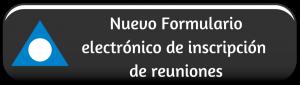 Nuevo Formulario electrónico de inscripción de reuniones