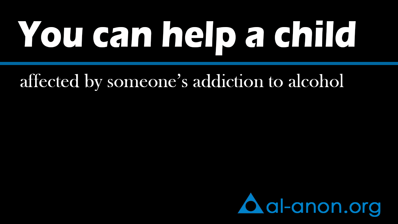 You can help a child affected by someone's addiction to alcohol