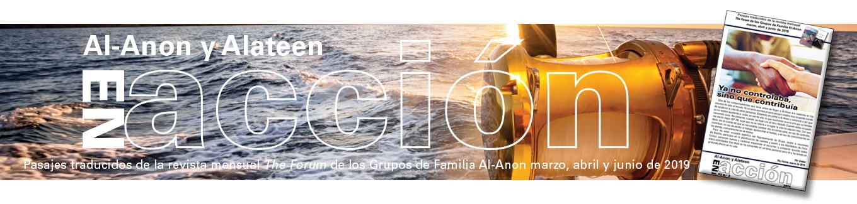 Pasajes traducidos de la revista mensual The Forum de los Grupos de Familia Al‑Anon marzo, abril y junio de 2019